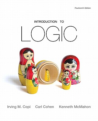 Introduction to Logic By Copi, Irving M./ Cohen, Carl/ McMahon, Kenneth