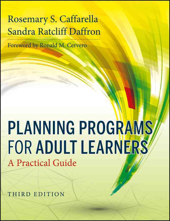 Planning Programs for Adult Learners By Caffarella, Rosemary S./ Daffron, Sandra Ratcliff/ Cervero, Ronald M. (FRW)