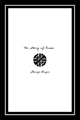 The Story of Crass By Berger, George