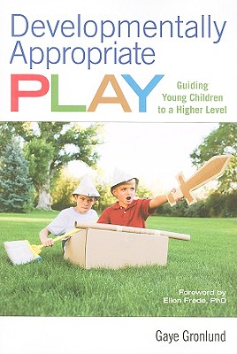 Developmentally Appropriate Play By Gronlund, Gaye/ Frede, Ellen, Ph.D. (FRW)
