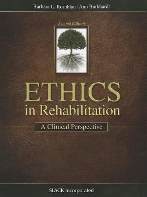 Ethics in Rehabilitation By Kornblau, Barbara/ Burkhardt, Ann